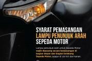 SYARAT PEMASANGAN LAMPU PENUNJUK ARAH SEPEDA MOTOR